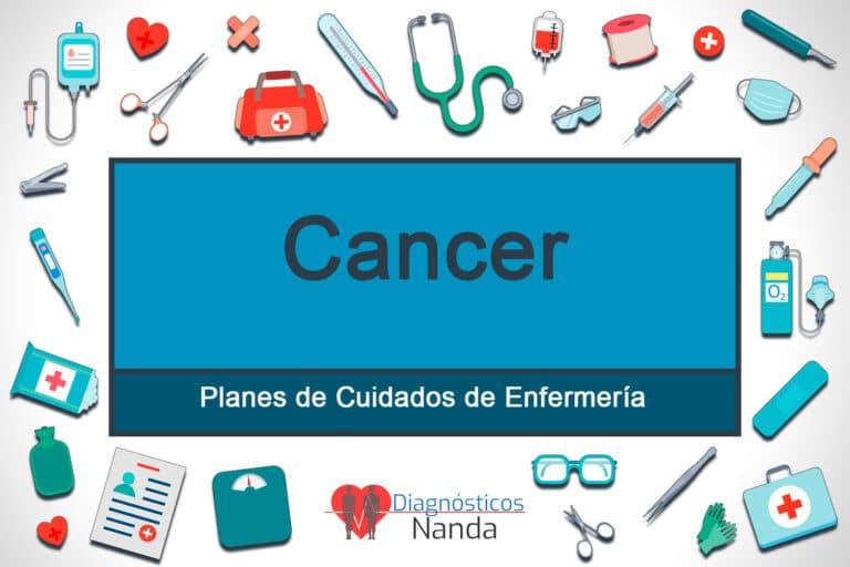 Planes de cuidados de enfermería elaborados para el tratamiento de pacientes con cáncer