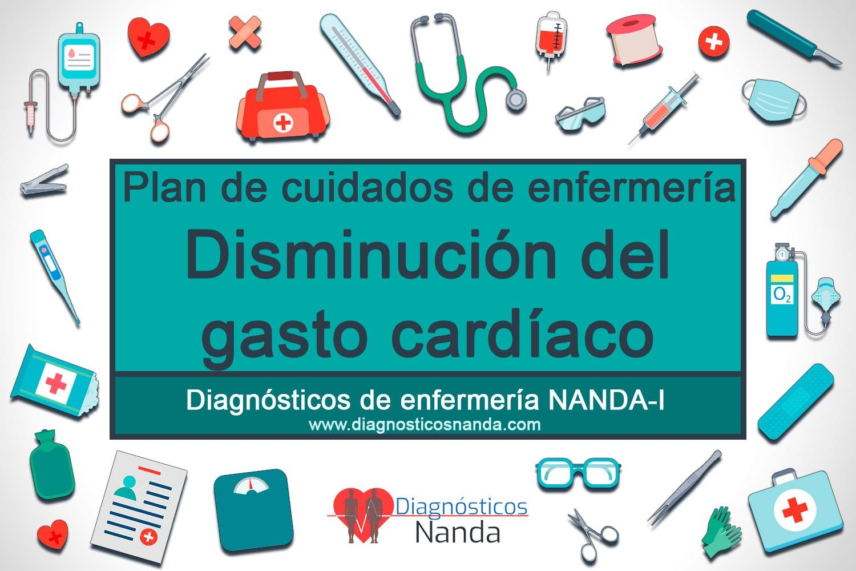 Plan de cuidados enfermería - Disminución del gasto cardíaco